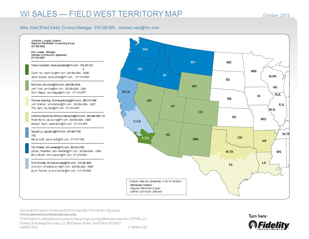 October, 2013 Mike West [Field West], Division Manager, 310-220-805, michael.west@fmr.com. Jonathan Longley, Director.